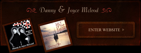 Enter Danny & Joyce Mcleod's Website